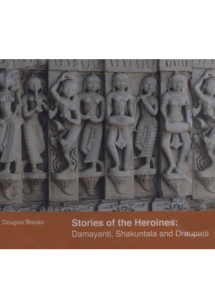 Stories of the Heroines: Damayanti, Shakuntala and Draupadi CD